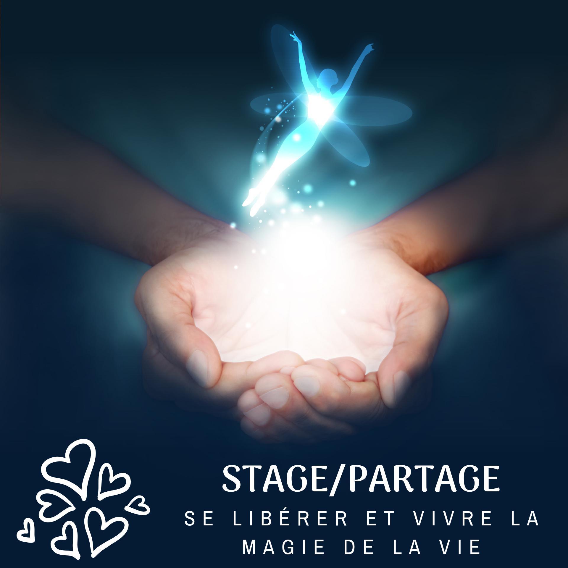 Nouveau Stage/Partage «Se libérer et vivre la magie de la Vie» – Sarrance (64) – Avril 2020
