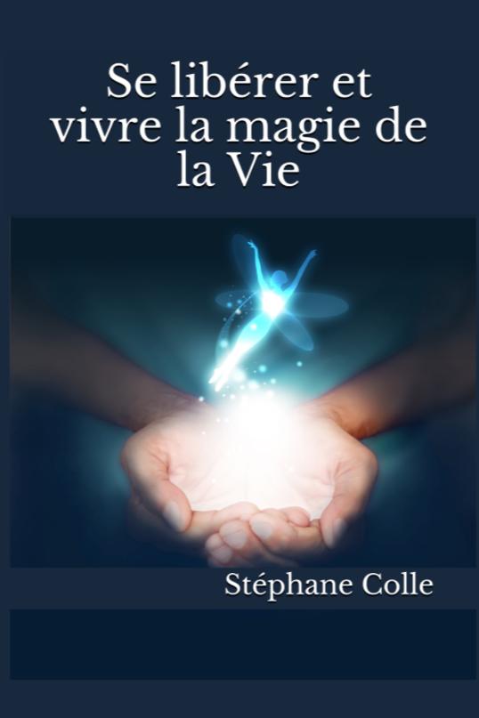 Emission de présentation du nouveau fonctionnement et du livre «Se libérer et vivre la magie de la Vie»qui va avec…
