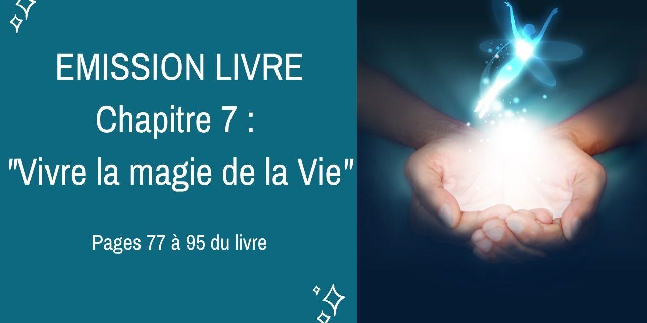 09/12/2019  Emission membres lecteurs du livre No 7 : Vivre la magie de la Vie – Pages 77 à 95 du livre