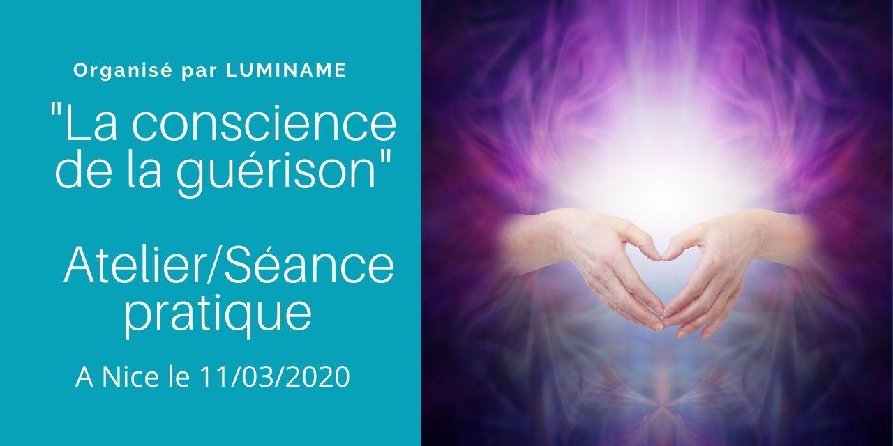 Atelier/Séance pratique «La conscience de la guérison» à Nice le 11 mars…