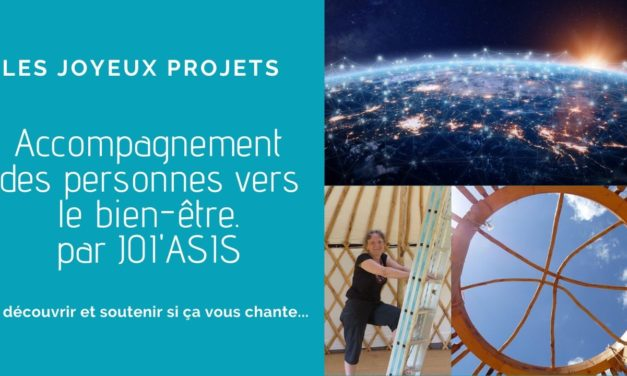 Les joyeux projets à découvrir : JOI'ASIS – Lieu d'accompagnement des personnes vers le bien-être