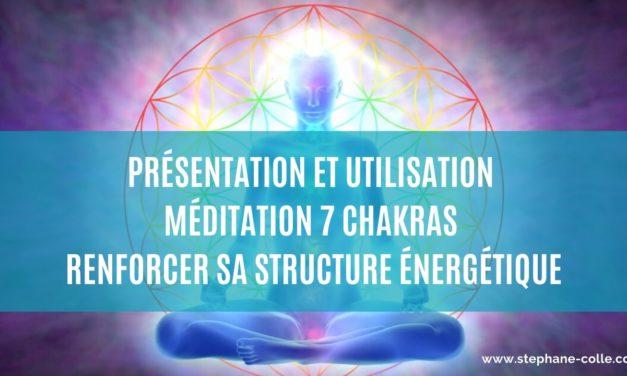 20/02/2020 Présentation et utilisation méditation guidée 7 Chakras – Renforcement structure énergétique