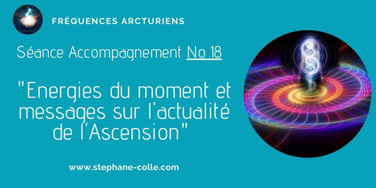 22/04/2020 Séance/Emission : Energies du moment et messages sur l'actualité de l'Ascension