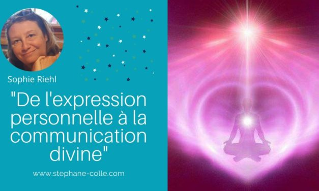 08/04/2020 « De l'expression personnelle à la communication divine » – En direct avec Sophie Riehl