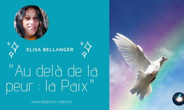 06/04/2020 «Au delà de la peur : la Paix» en direct avec Elisa Bellanger