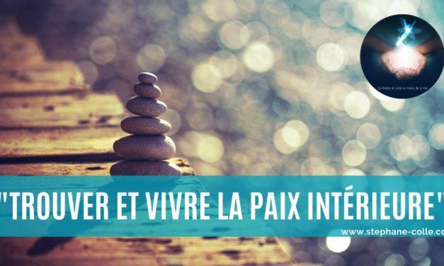 Vidéo : «Trouver et vivre la Paix intérieure» – La vision qui rend toutes les pratiques efficaces