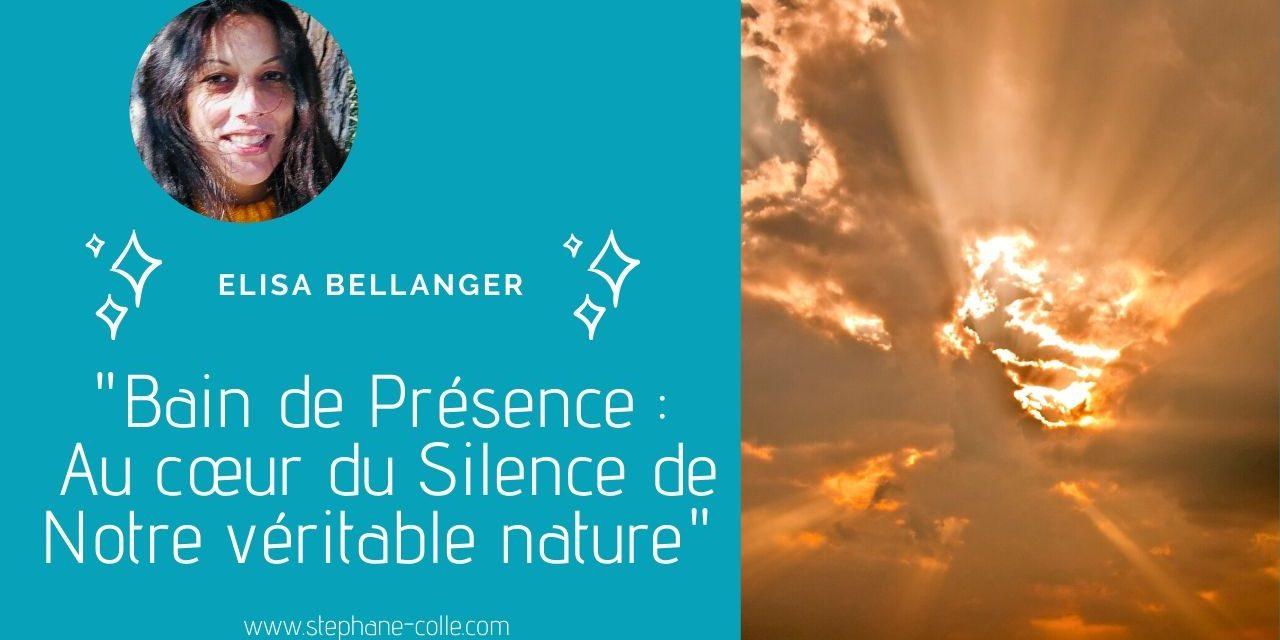 28/04/2020 «Bain de Présence : Au cœur du Silence de Notre véritable nature» en direct avec Elisa Bellanger