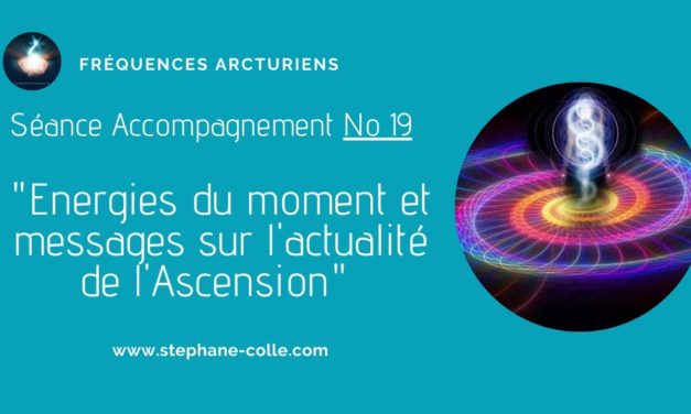 22/05/2020 Séance/Emission : Energies du moment et messages sur l'actualité de l'Ascension