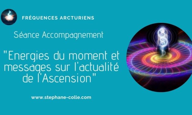 22/07/2020 Séance/Emission : Energies du moment et messages sur l'actualité de l'Ascension