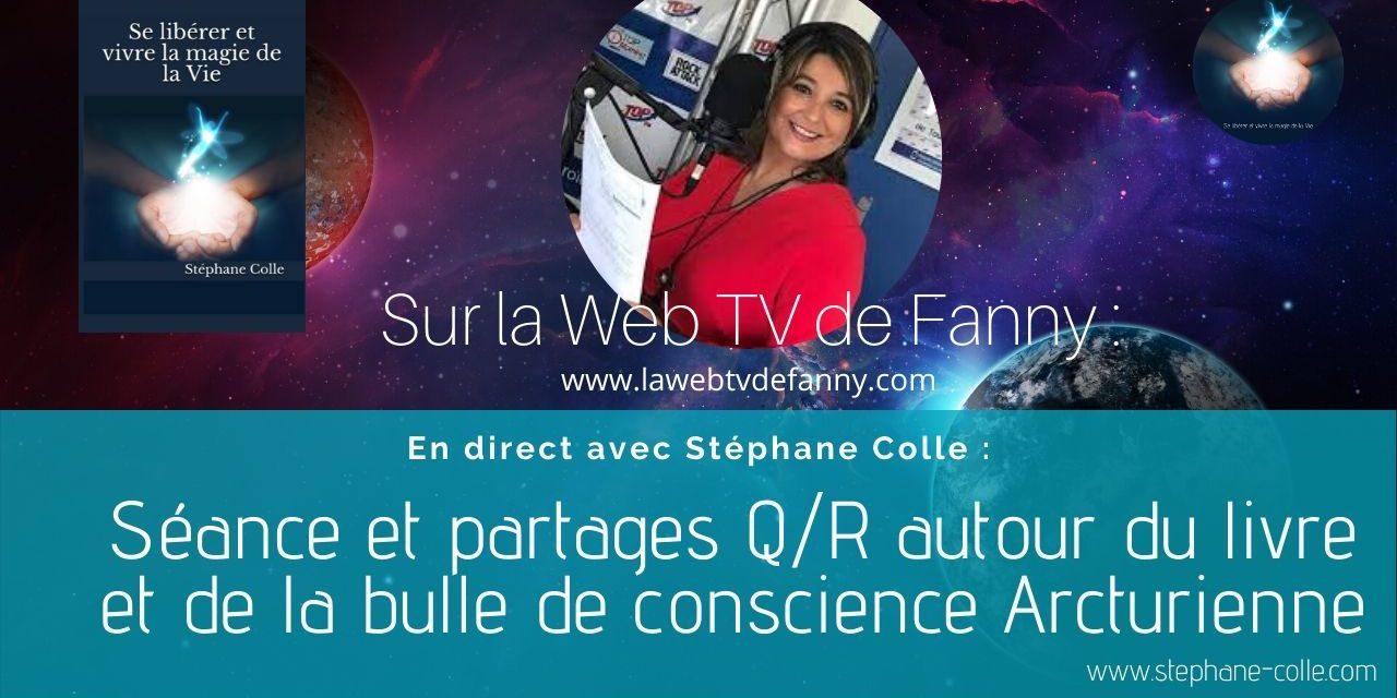 28/05/2020 Séance et partages Q/R autour du livre et de la bulle de conscience Arcturienne sur la Web TV de Fanny