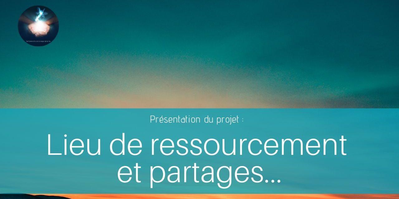 18/06/2020 Lieu de ressourcement et partages – Présentation du projet…