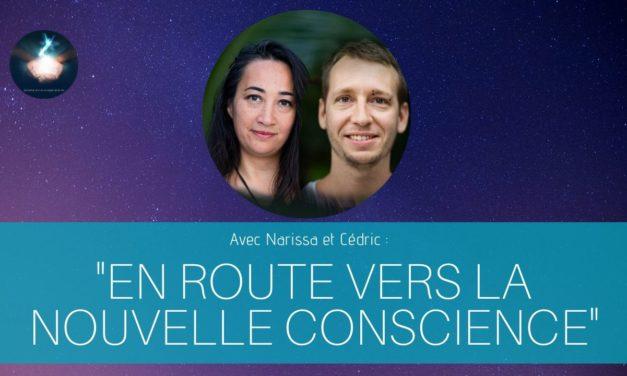 12/06/2020 «En Route vers la Nouvelle Conscience» avec Narissa et Cédric