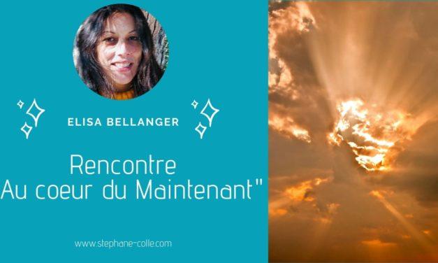 15/10/2020 Rencontre «Au coeur du Maintenant » avec Elisa Bellanger