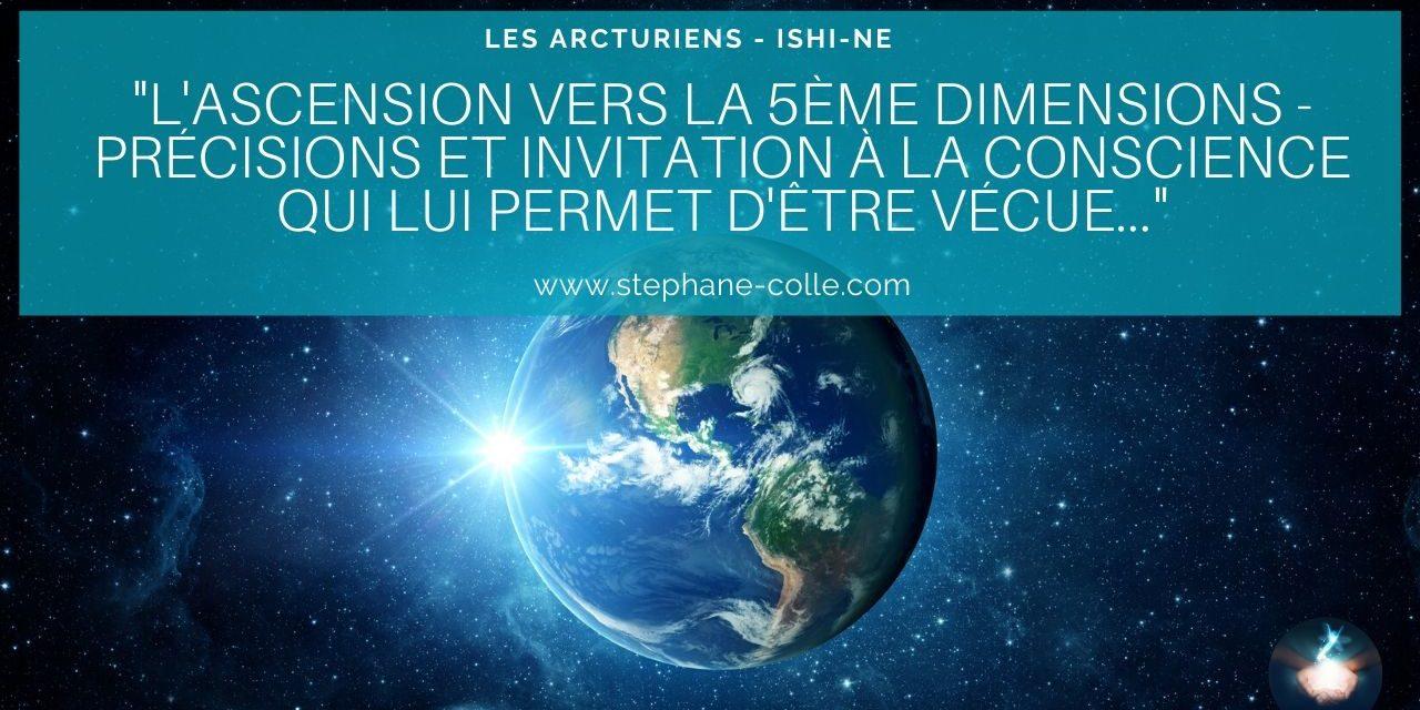 «L'ascension vers la 5ème dimensions – Invitation à la conscience qui lui permet d'Être vécue…» par Ishi-Ne – Les Arcturiens