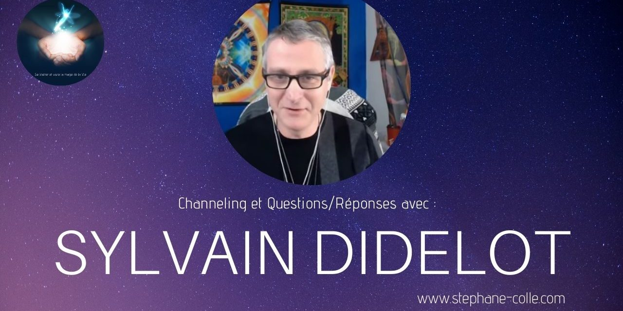 11/11/2020 Sylvain Didelot : «Questions/Réponses» et channeling en direct
