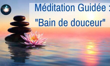 18/02/2021 Séance – Méditation guidée : Bain de douceur et légèreté – Bienveillance pour soi