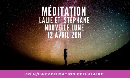 12/04/2021 Nouvelle Lune Méditation/Soin/Harmonisation cellulaire sur la chaine de Lalie…