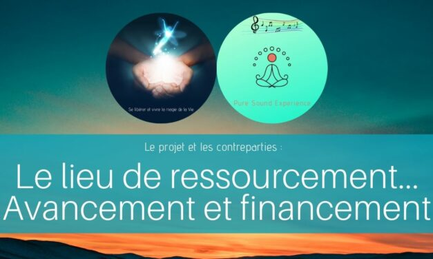 05/05/2021 Le lieu de ressourcement – Avancement et financement avec les contreparties…