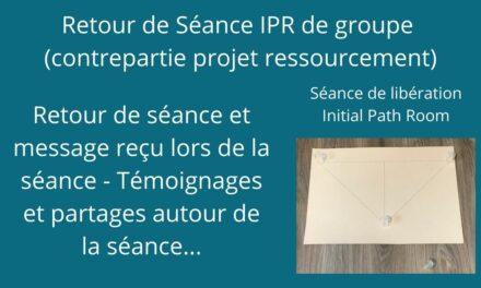 Retour et Message reçu lors de la séance IPR de Groupe du 18/06/2021 à 11h00 heure de Paris…