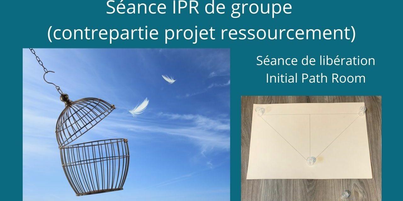 Nouvelle Séance IPR de Groupe à 21 personnes le 13/05/2021 à 20h00 heure de Paris