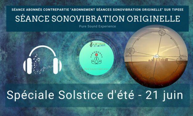 21/06/2021 Séance SonoVibration Originelle spéciale solstice d'été