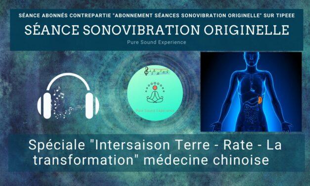 """21/07/2021 Séance SonoVibration Originelle spéciale """"Intersaison – Terre – Rate – la transformation"""""""